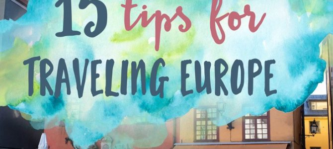 15 Tips for Traveling Europe